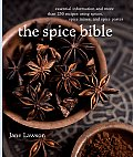 Spice Bible Essential Information & More Than 250 Recipes Using Spices Spice Mixes & Spice Pastes