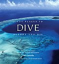 Fifty Places to Dive Before You Die Diving Experts Share the Worlds Greatest Destinations