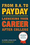 From B.A. to Payday: Launching Your Career After College Cover