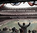 Remembering Yankee Stadium An Oral & Narrative History of the House That Ruth Built