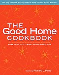 Good Home Cookbook More Than 1000 Classic American Recipes