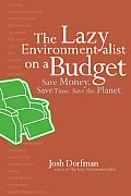 The Lazy Environmentalist on a Budget: Save Money. Save Time. Save the Planet Cover