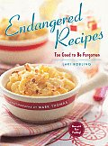 Endangered Recipes Too Good to Be Forgotten