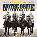 101 Reasons to Love Notre Dame Football (101 Reasons to Love) Cover