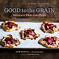 Good to the Grain: Baking with Whole-Grain Flours Cover