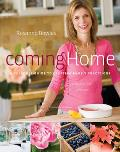 Coming Home A Seasonal Guide To Creating Family Traditions with more than 50 recipes