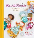 Wee Wonderfuls: 24 Dolls to Sew and Love [With Pattern(s)]