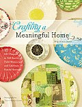 Crafting a Meaningful Home 27 DIY Projects to Tell Stories Hold Memoriesd Celebrate Famil