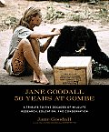 Jane Goodall: 50 Years at Gombe: A Tribute to Five Decades of Wildlife Research, Education, and Conservation