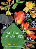 Natural Companions: The Garden Lover's Guide to Plant Combinations