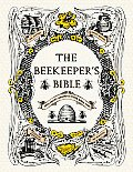 The Beekeeper's Bible: Bees, Honey, Recipes & Other Home Uses Cover