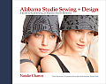 Alabama Studio Sewing and Design: A Guide to Hand-Sewing an Alabama Chanin Wardrobe