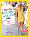 I Brake for Yard Sales & Flea Markets Thrift Shops Auctions & the Occasional Dumpster