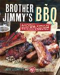 Brother Jimmys BBQ More than 100 Recipes for Pork Beef Chicken & the Essential Southern Sides