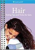 Hair: Styling Tips and Tricks for Girls (American Girl Library) Cover