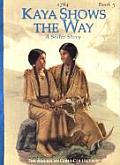 Kaya Shows the Way: A Sister Story (American Girls Collection)