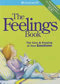 The Feelings Book: The Care & Keeping of Your Emotions (American Girl) Cover