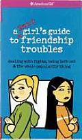 A Smart Girl's Guide to Friendship Troubles: Dealing with Fights, Being Left Out & the Whole Popularity Thing (American Girl Library) Cover