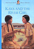 Kaya and the River Girl (American Girls Collection)