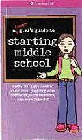 A Smart Girl's Guide to Starting Middle School: Everything You Need to Know about Juggling More Homework, More Teachers, and More Friends! (American Girl Library) Cover