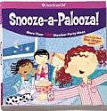 Snooze-A-Palooza: More Than 100 Slumber Party Ideas Cover