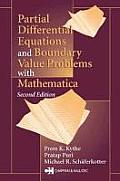 Partial Differential Equations and Boundary Value Problems with Mathematica, Second Edition