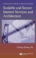 Scalable and Secure Internet Services and Architecture