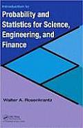 Introduction to Probability and Statistics for Science, Engineering, and Finance [With CDROM]