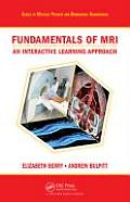 Fundamentals of MRI: An Interactive Learning Approach