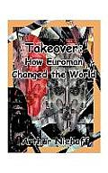 Takeover: How Euroman Changed the World