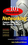 The 101 Commandments of Networking: Common Sense But Not Common Practice