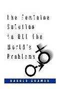 The Feminine Solution to All the World's Problems.