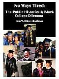 No Ways Tired: The Public Historically Black College Dilemma