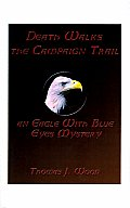 Death Walks the Campaign Trail an Eagle with Blue Eyes Mystery