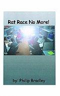 Rat Race No More!