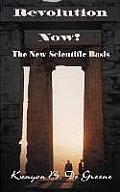 Revolution Now!: The New Scientific Basis