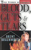 Blood Guts & Tears A Firefighter Share
