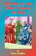 History of the First Council of Nice: A World's Christian Convention, A.D. 325: With a Life of Constantine.