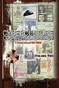 Cyberculture Counterconspiracy: A Steamshovel Press Web Reader, Volume Two