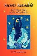 Secrets Revealed Clairvoyance Magic & the Reality of Spirits