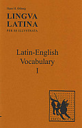 Lingua Latina: Latin-English Vocabulary: Latin-English Vocabulary Part I