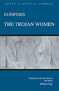 Euripides: The Trojan Women (Focus Classical Library) Cover