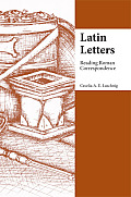 Latin Letters : Reading Roman Correspondence (06 Edition)