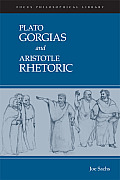 Platos Gorgias & Aristotles Rhetoric