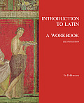 Introduction To Latin: a Workbook (2ND 13 Edition)