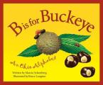 B Is For Buckeye: An Ohio Alphabet (Sleeping Bear Press Alphabet Books) by Marcia Schonberg