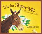 S is for Show Me: A Missouri Alphabet (Sleeping Bear Press Alphabet Books)