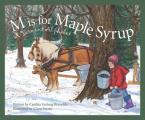 M is for Maple Syrup: A Vermont Alphabet (Sleeping Bear Press Alphabet Books)