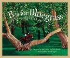 B is for Bluegrass: A Kentucky Alphabet (Sleeping Bear Press Alphabet Books) Cover