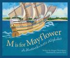 M is for Mayflower: A Massachusetts Alphabet (Sleeping Bear Press Alphabet Books)